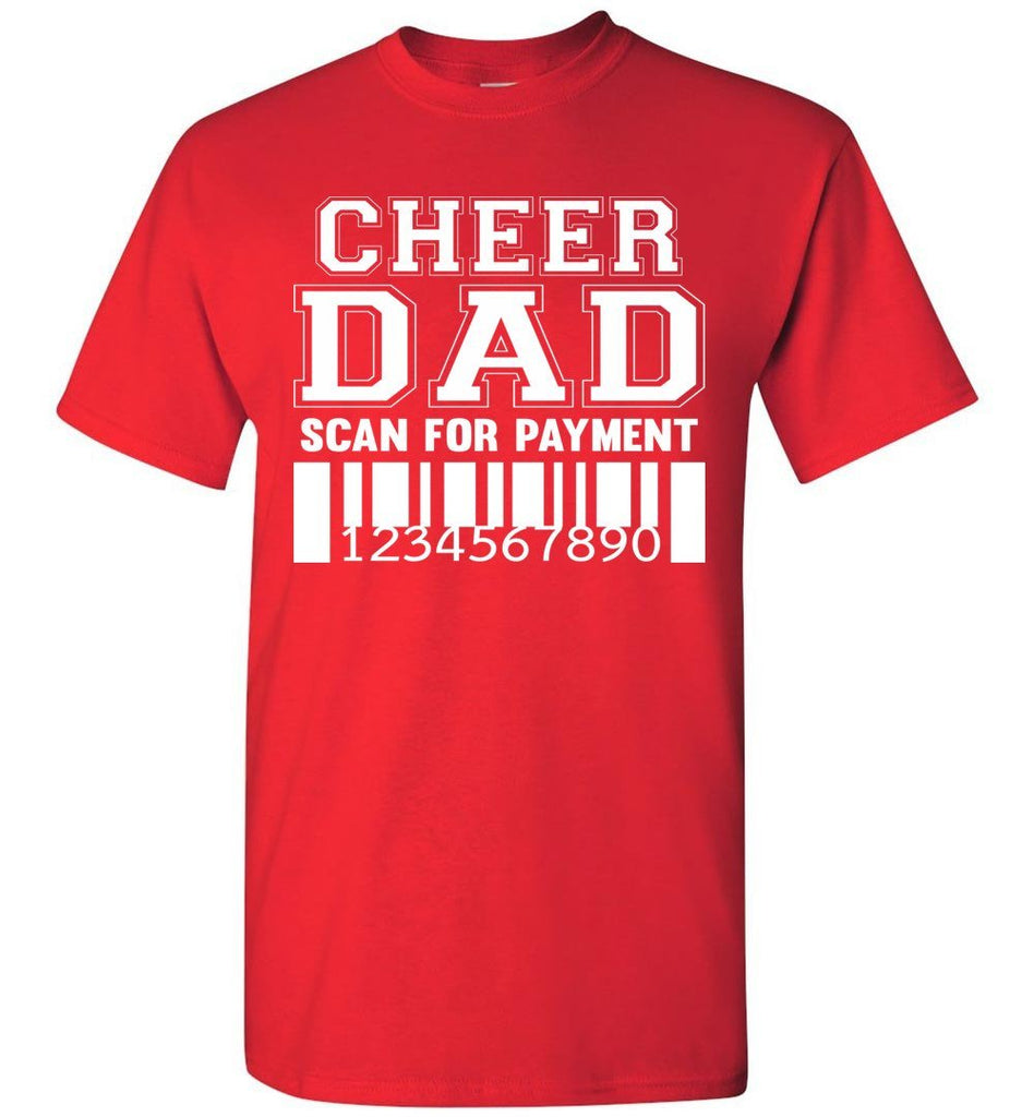 Cheer Dad Scan For Payment Funny Cheer Dad Shirts red