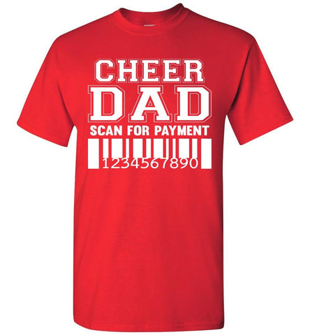 Image of Cheer Dad Scan For Payment Funny Cheer Dad Shirts red