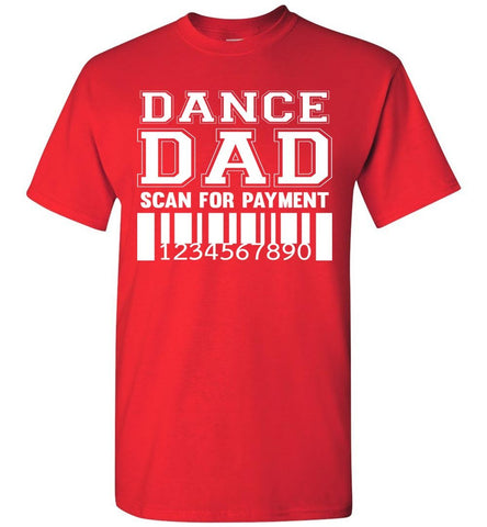 Image of Dance Dad Scan For Payment Funny Dance Dad Shirts red