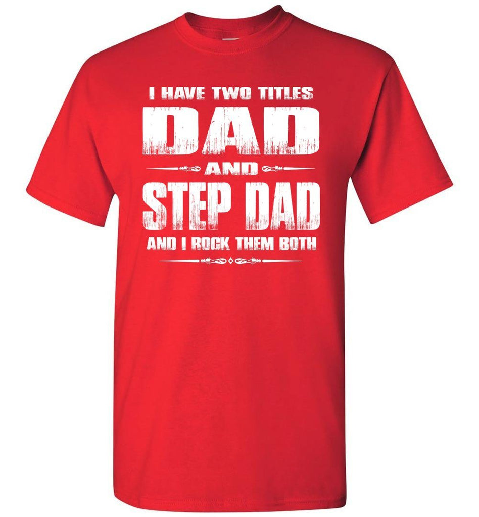 Dad And Step Dad And I Rock Them Both Step Dad T Shirts Gildan red