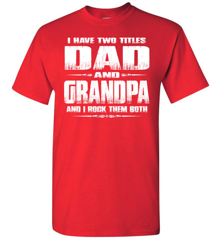 Dad Grandpa Rock Them Both Grandpa Dad T Shirt red