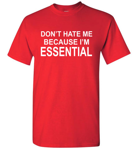 Image of Don't Hate Me Because I'm Essential Worker Tshirt red