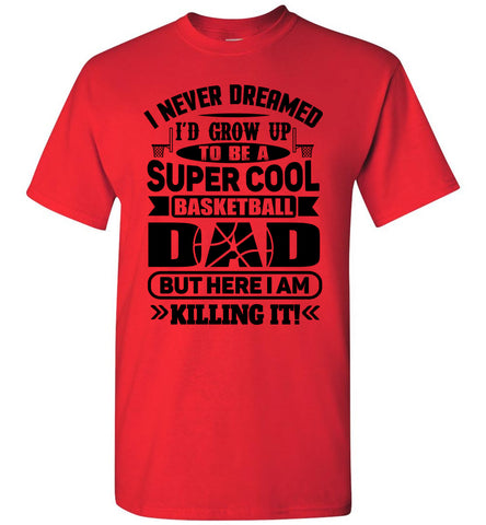 Image of Super Cool Funny Basketball Dad Shirts red
