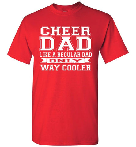 Image of Cheer Dad Like A Regular Dad Only Way Cooler Cheer Dad T Shirt red