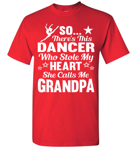 Dance Grandpa T Shirt | So There's This Dancer Who Stole My Heart She Calls Me Grandpa red