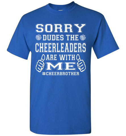 Image of Sorry Dudes The Cheerleaders Are With Me Cheer Brother Shirts royal