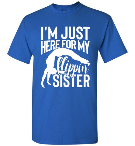 I'm Just Here For My Flippin' Sister Gymnastics Brother Tshirt mrl