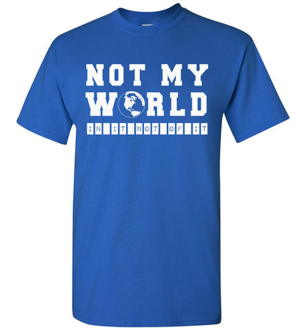 Image of Not My World Christian T Shirts royal