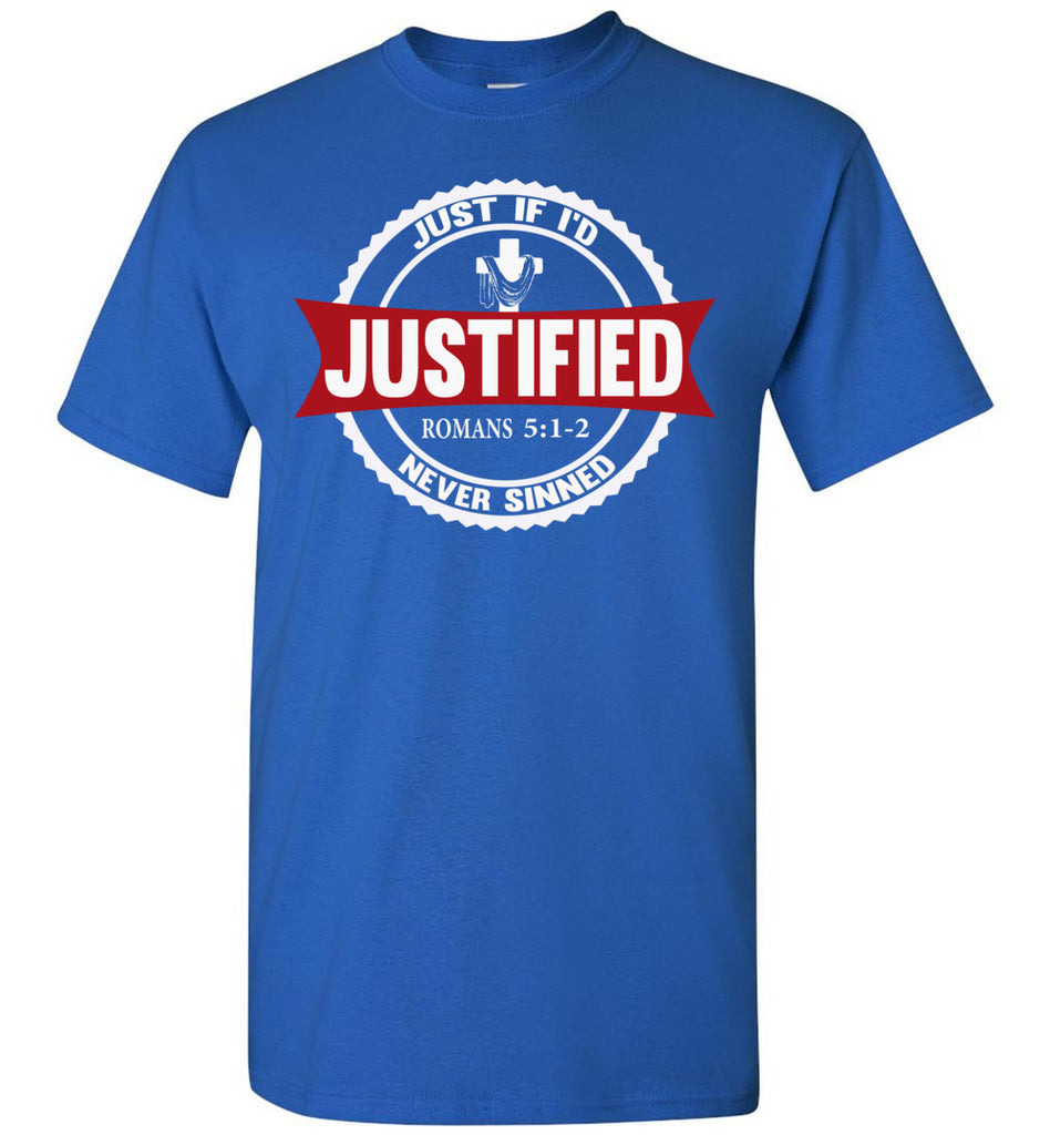 Justified Romans 5:1-2 Christian T Shirts royal
