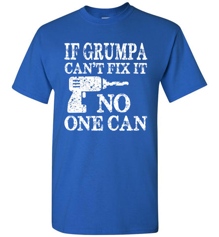 If Grumpa Can't Fix It No One Can Funny Grandpa Shirts royal