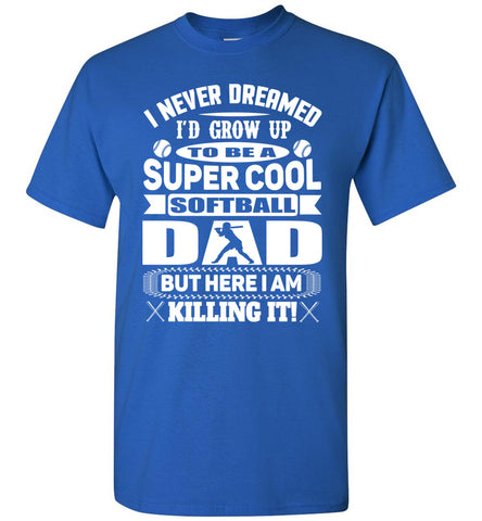 Image of Super Cool Softball Dad Shirts white design  royal
