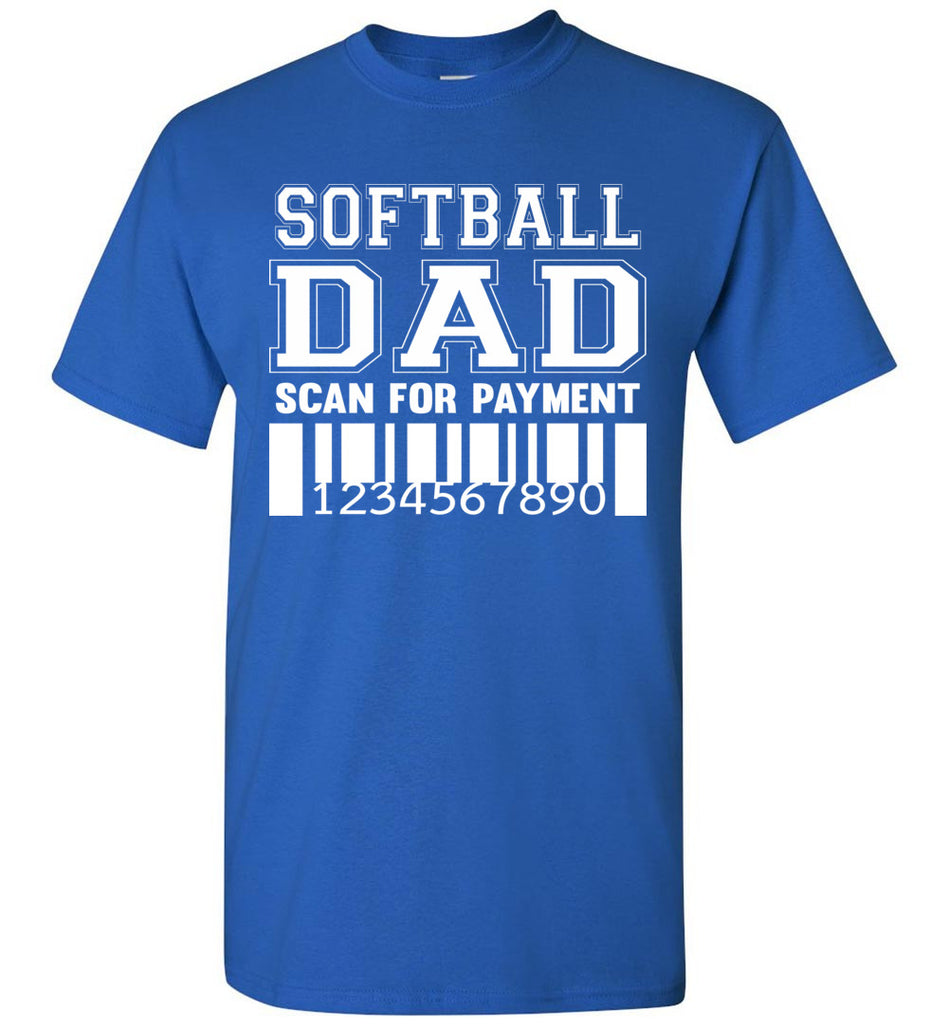 Softball Dad Scan For Payment Funny Softball Dad Shirts royal