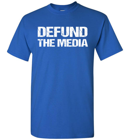 Defund The Media Funny Political Shirts royal blue