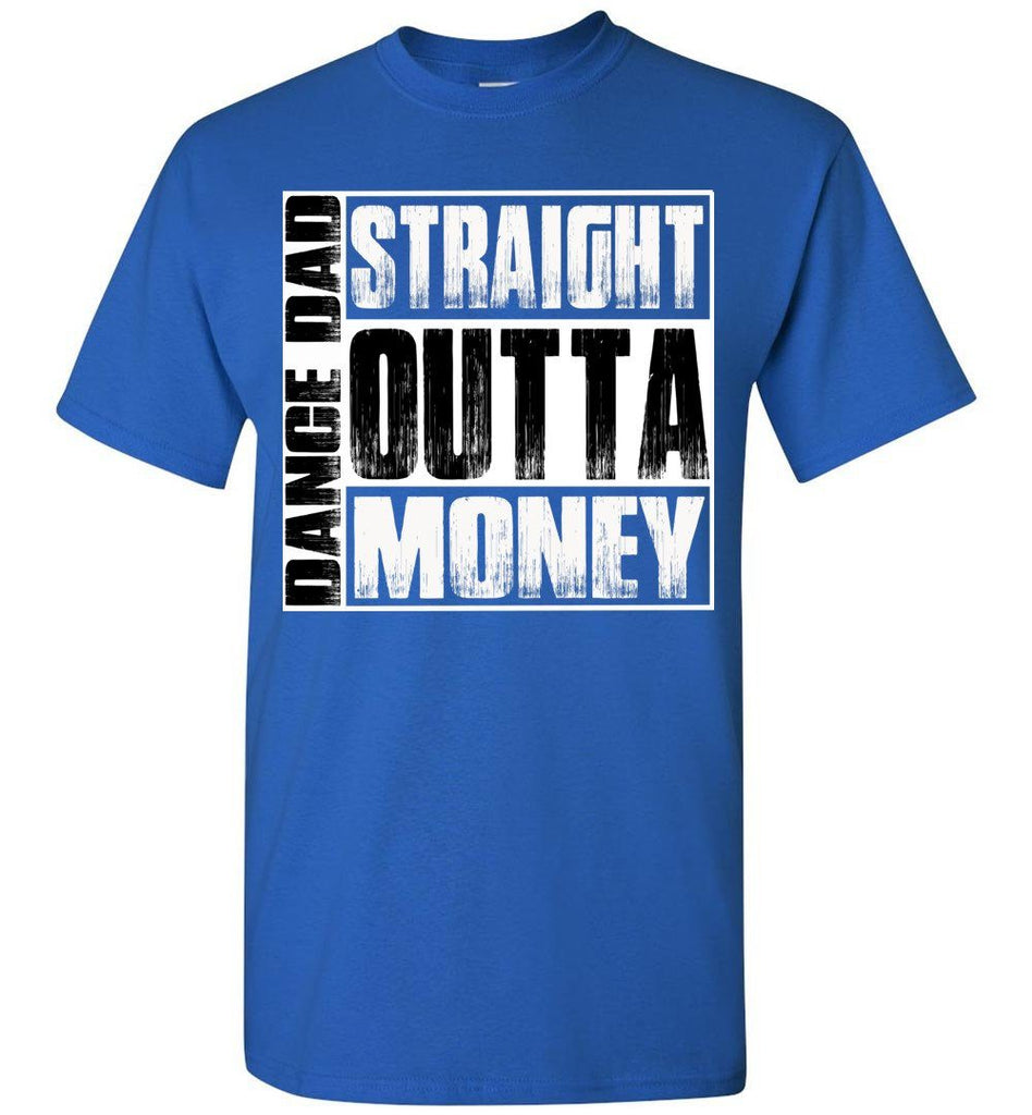 Straight Outta Money Dance Dad Shirts royal