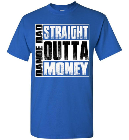 Image of Straight Outta Money Dance Dad Shirts royal