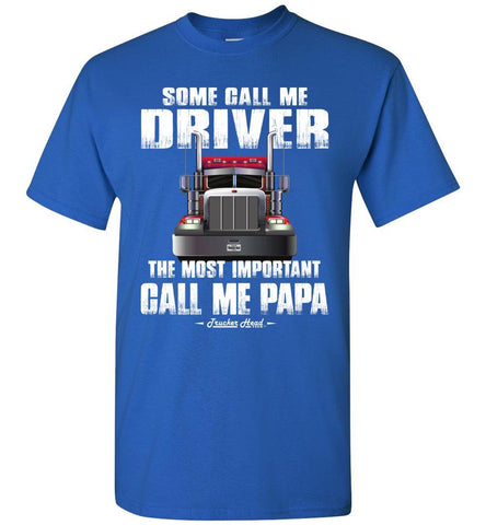 Some Call Me Driver Trucker Papa Shirt royal