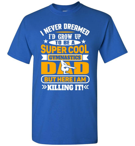 Image of Super Cool Funny Gymnastics Dad Shirts royal