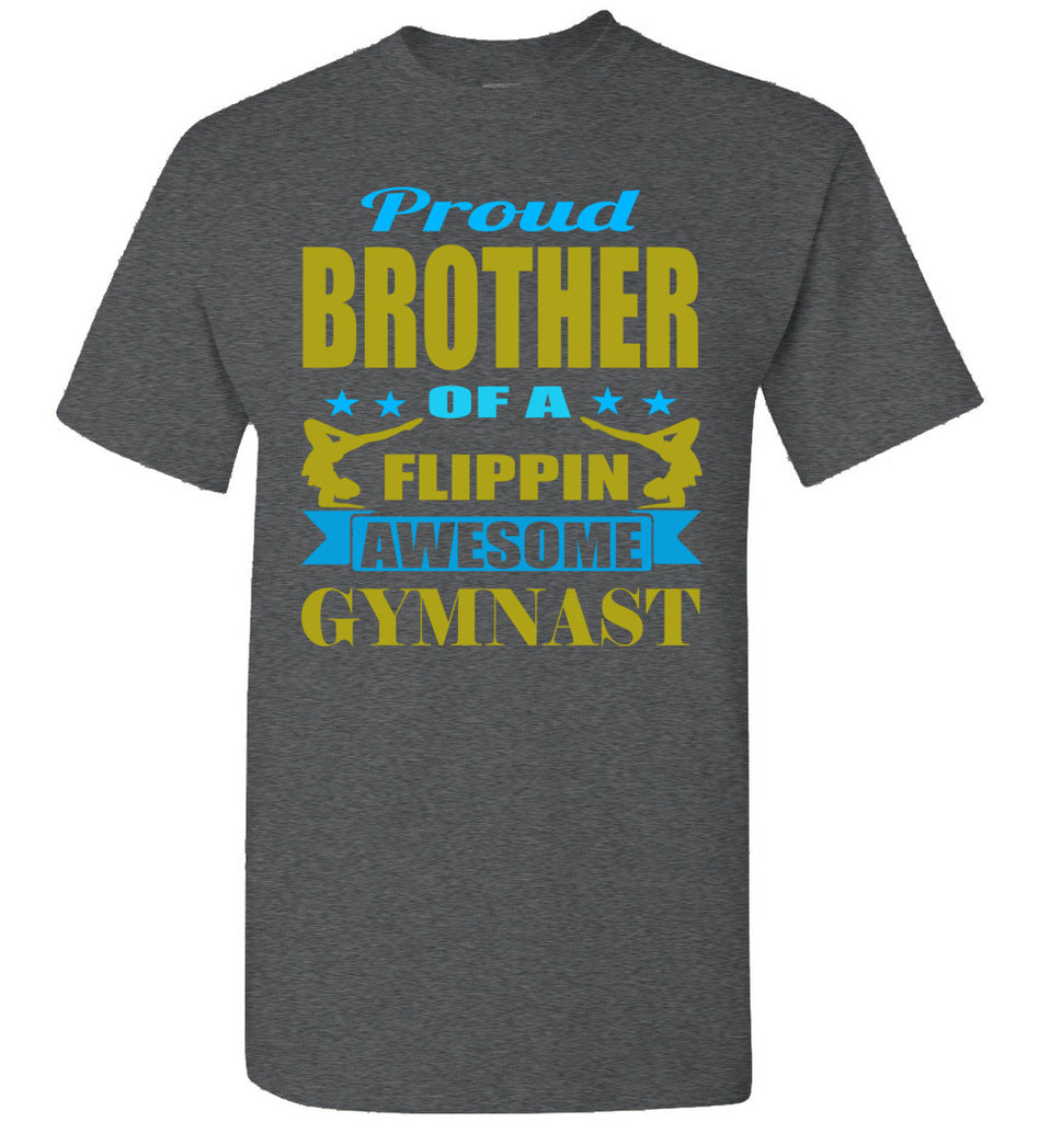 Proud Brother Of A Flippin Awesome Gymnast Gymnastics Brother T-Shirts dark heather