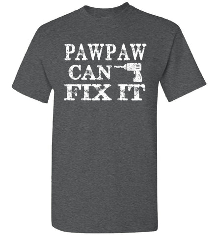 Image of PawPaw Can Fix It Pawpaw T Shirts dark heather