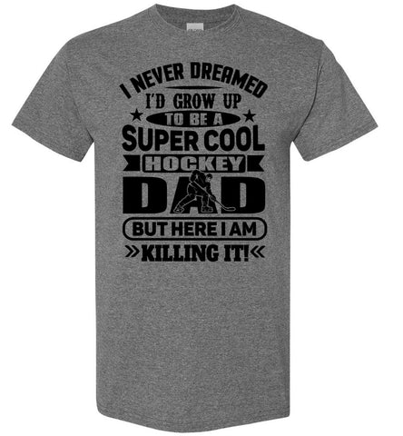 Super Cool Hockey Dad T-Shirt gravel