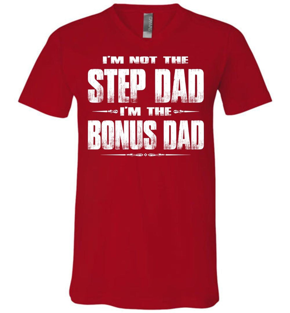 I'm Not The Step Dad I'm The Bonus Dad Step Dad T Shirts canvas v-neck red