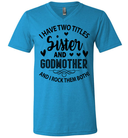 Image of I Have Two Titles Sister And Godmother Sister Shirt neon blue