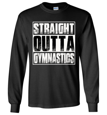 Straight Outta Gymnastics LS T-Shirt