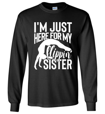 I'm Just Here For My Flippin' Sister Gymnastics Brother Sister Tshirt LS black