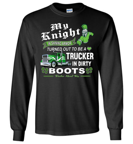 My Knight And Shining Armor Trucker's Wife Or Girlfriend LS Shirt black