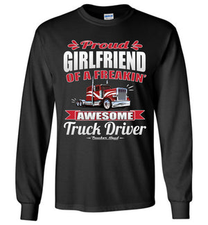 Proud Girlfriend Of A Freakin' Awesome Truck Driver Truckers Girlfriend Tee Shirts LS black