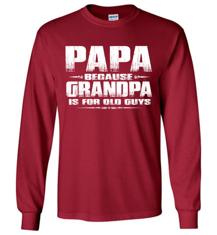 Papa Because Grandpa Is For Old Guys Funny Papa Shirts cardinal red