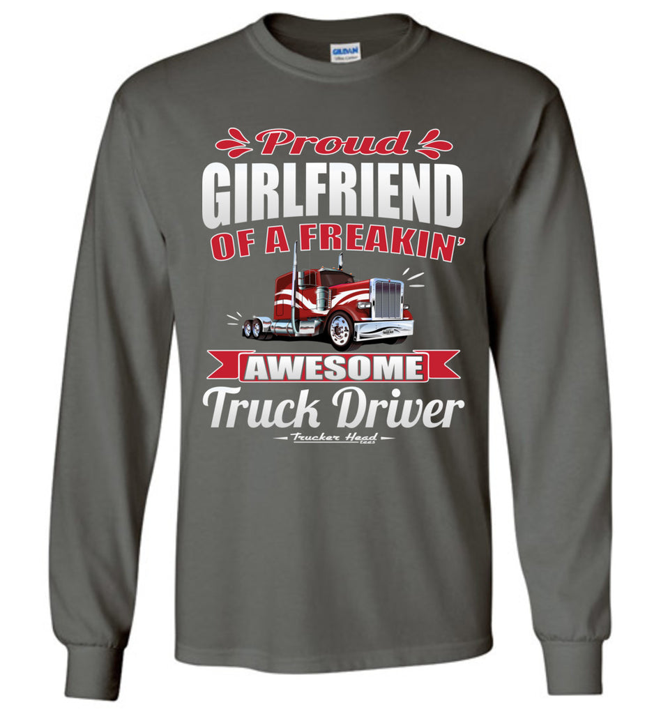 Proud Girlfriend Of A Freakin' Awesome Truck Driver Truckers Girlfriend Tee Shirts LS charcoal