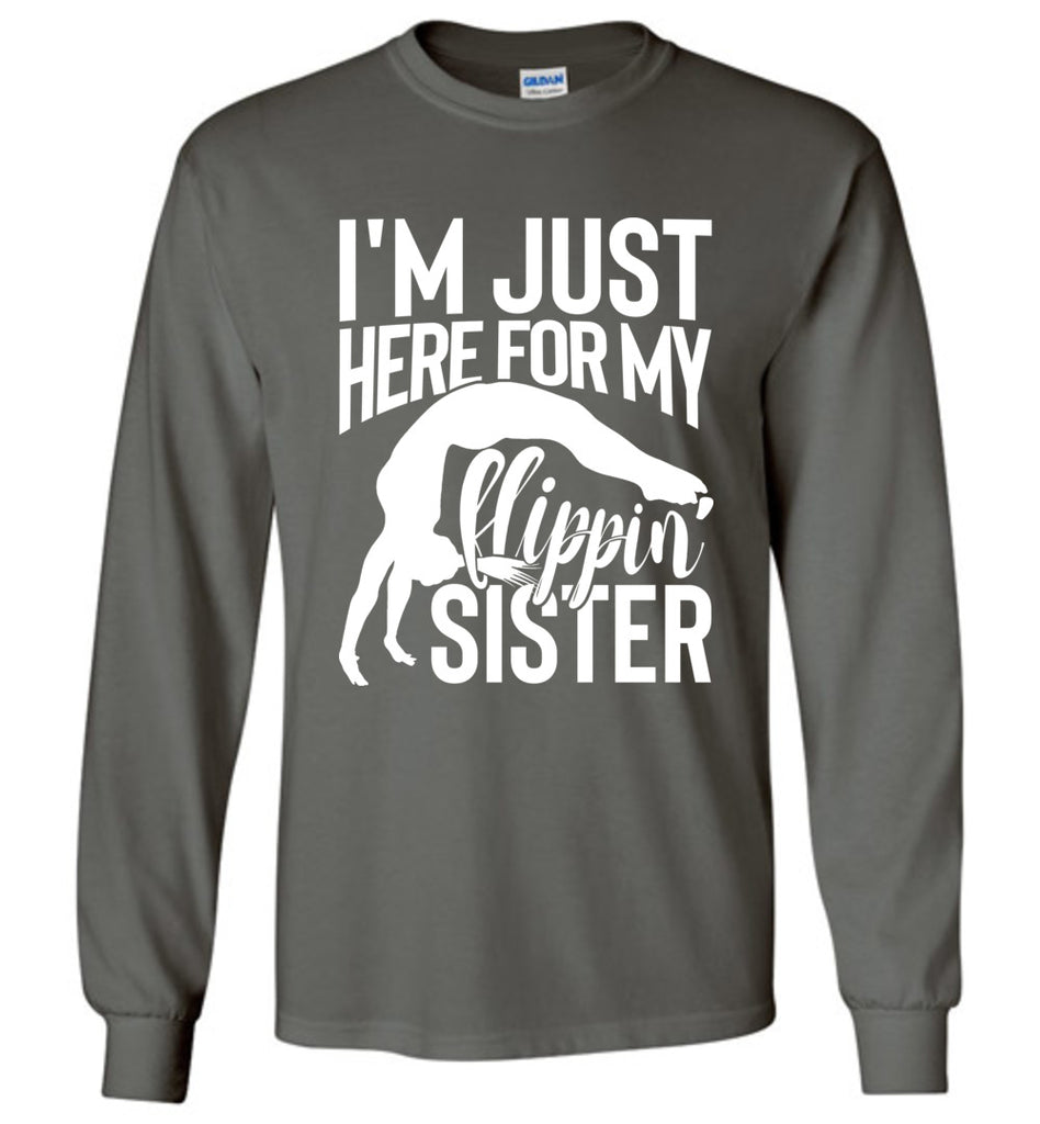 I'm Just Here For My Flippin' Sister Gymnastics Brother Sister Tshirt LS charcoal