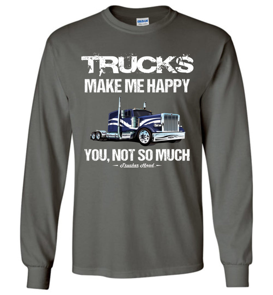 Trucks Make Me Happy Funny Trucker T Shirt Long Sleeve charcoal