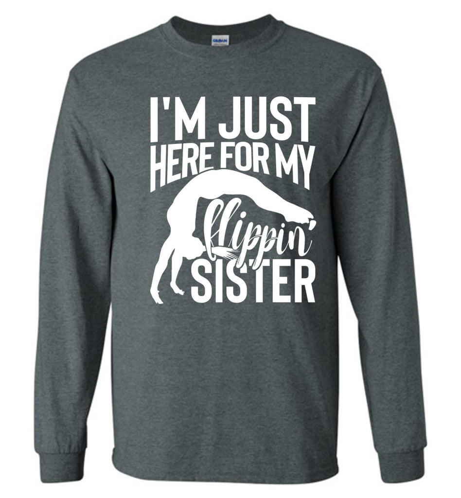 I'm Just Here For My Flippin' Sister Gymnastics Brother Sister Tshirt LS dark heather