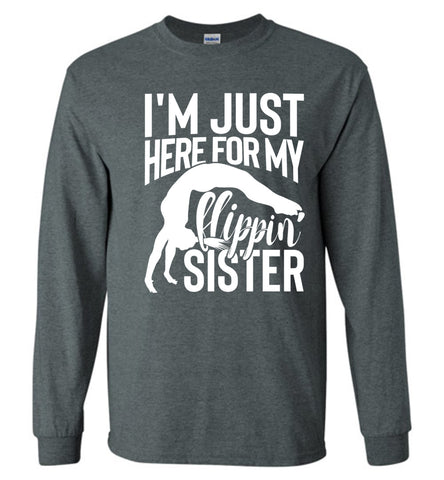 Image of I'm Just Here For My Flippin' Sister Gymnastics Brother Sister Tshirt LS dark heather