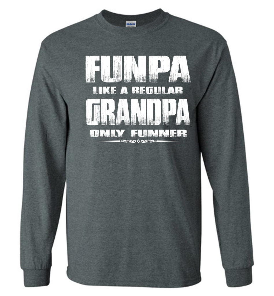 Funpa Funny Grandpa Shirts Long Sleeve dark heather