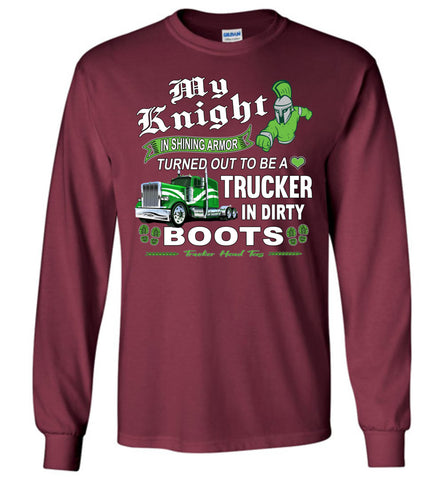 My Knight And Shining Armor Trucker's Wife Or Girlfriend LS Shirt maroon