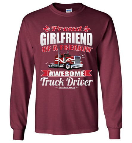 Image of Proud Girlfriend Of A Freakin' Awesome Truck Driver Truckers Girlfriend Tee Shirts LS maroon