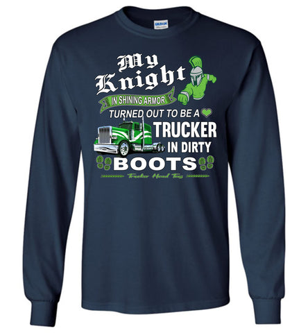 My Knight And Shining Armor Trucker's Wife Or Girlfriend LS Shirt navy