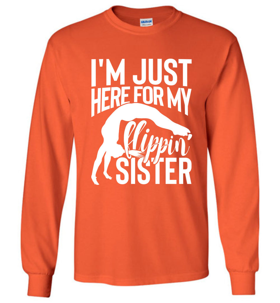 I'm Just Here For My Flippin' Sister Gymnastics Brother Sister Tshirt LS orange