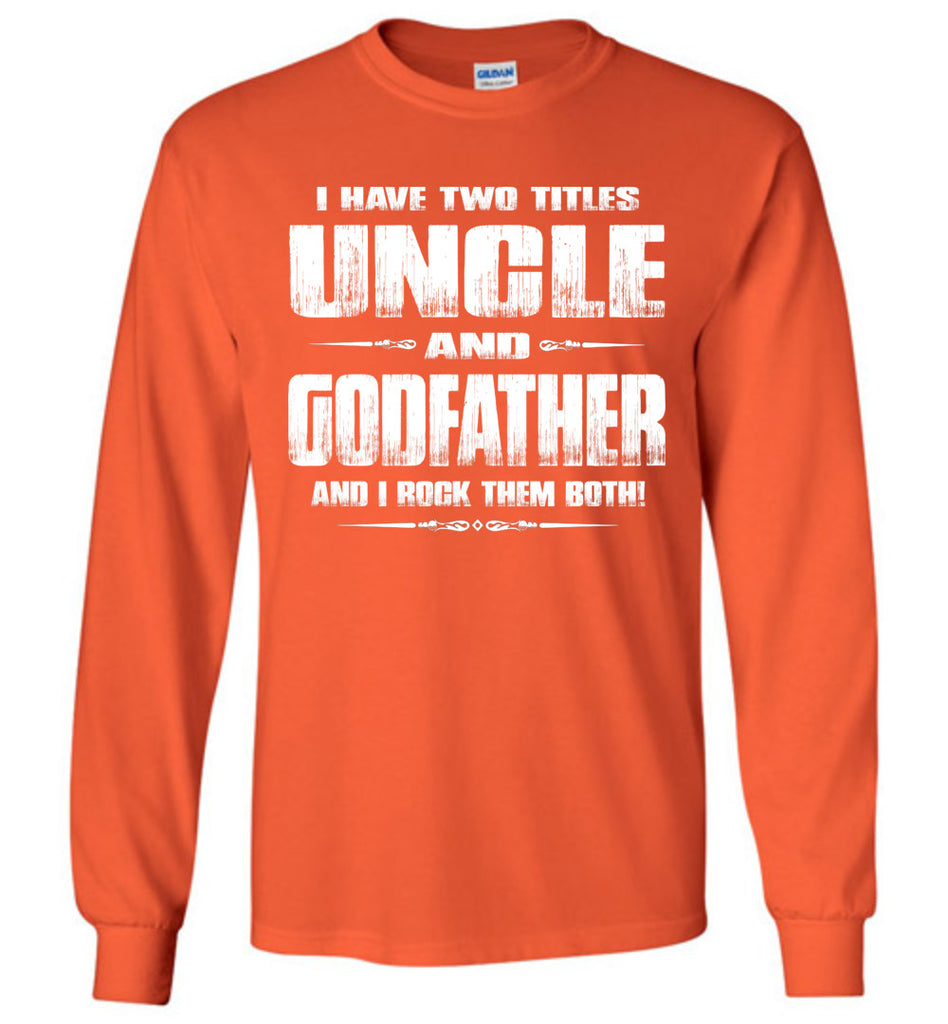 Uncle Godfather Uncle Long Sleeve T Shirts orange