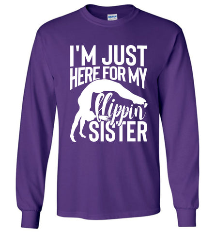 I'm Just Here For My Flippin' Sister Gymnastics Brother Sister Tshirt LS purple