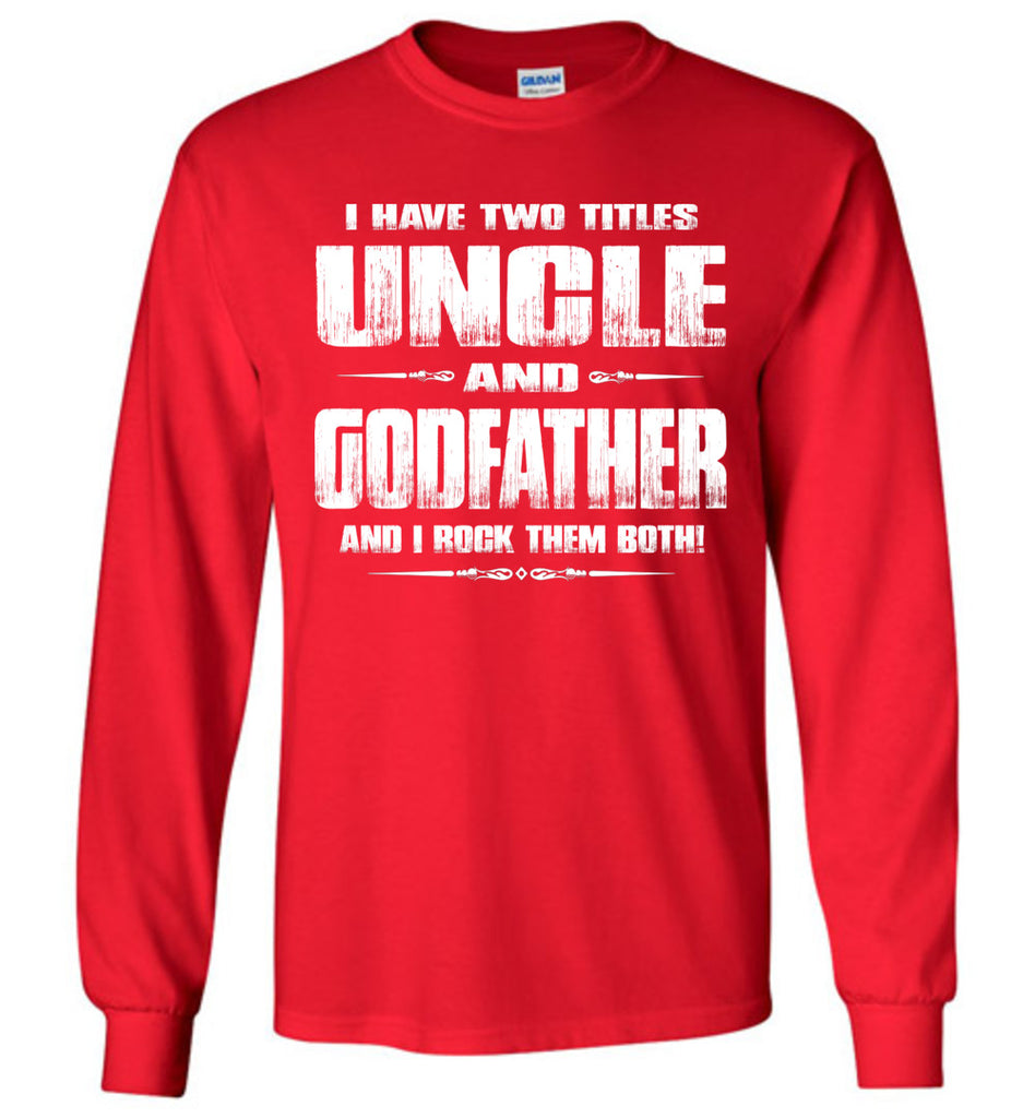 Uncle Godfather Uncle Long Sleeve T Shirts red