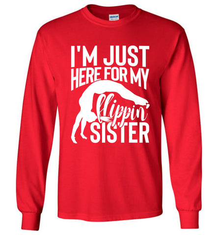 Image of I'm Just Here For My Flippin' Sister Gymnastics Brother Sister Tshirt LS red