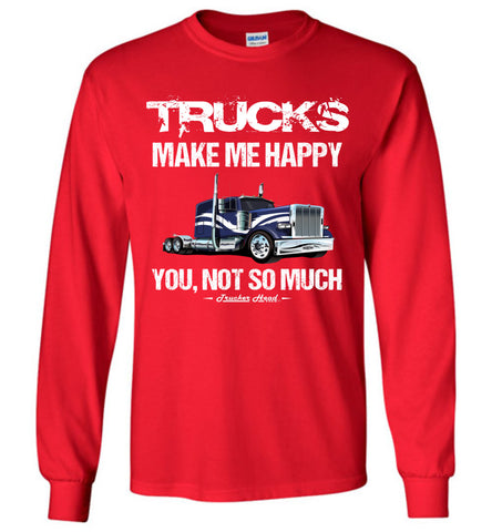 Image of Trucks Make Me Happy Funny Trucker T Shirt Long Sleeve red