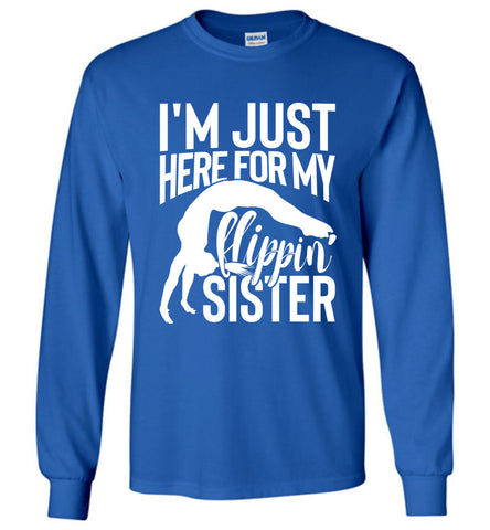 I'm Just Here For My Flippin' Sister Gymnastics Brother Sister Tshirt LS royal