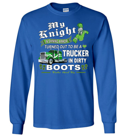 My Knight And Shining Armor Trucker's Wife Or Girlfriend LS Shirt royal