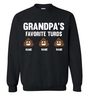 Grandpa's Favorite Turds Funny Grandpa Sweatshirt black