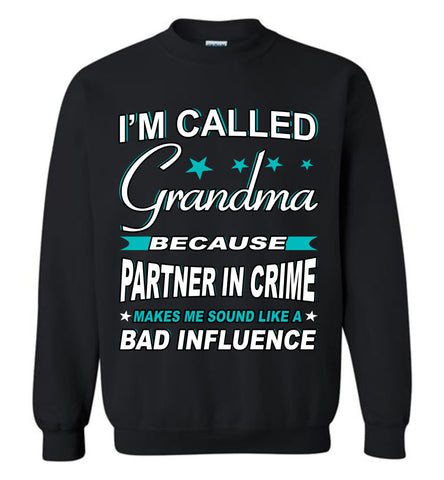 Image of Partner In Crime Bad Influence Funny Grandmother Sweatshirts black